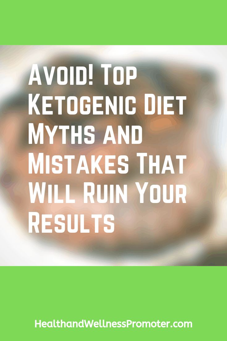 Avoid! Top Ketogenic Diet Myths and Mistakes That Will Ruin Your Results