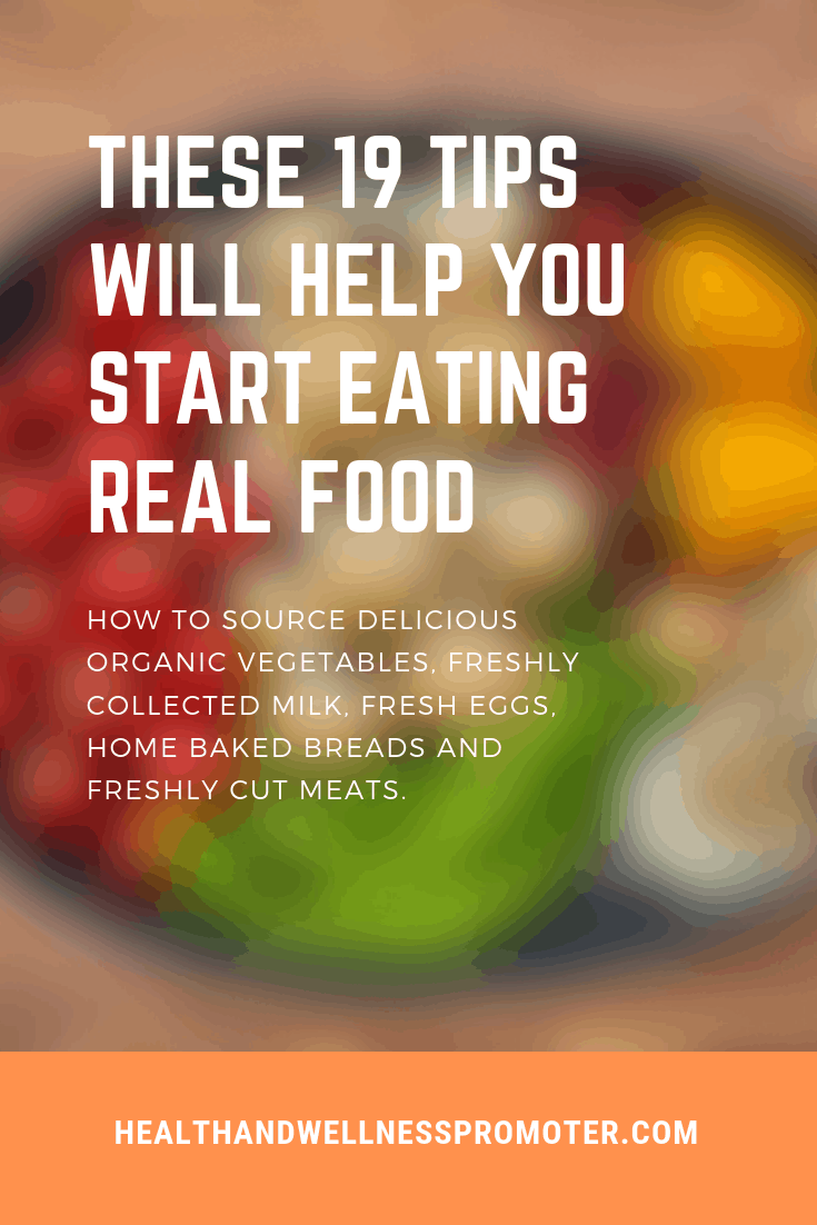 These 19 Tips Will Help You Start Eating Real Food