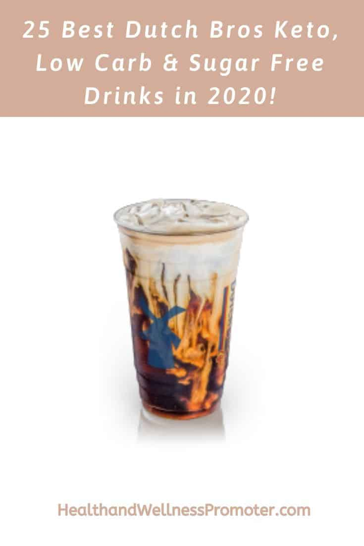 25 Best Dutch Bros Keto Sugar Free Low Carb Drinks In 2020 Health Wellness Promoter