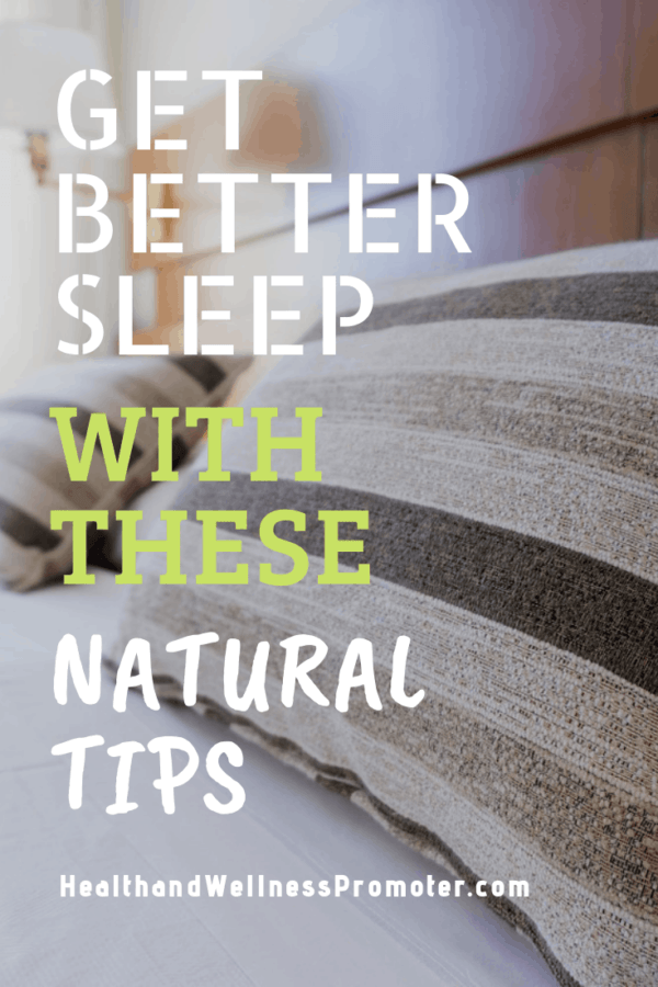 Get Better Sleep With These Natural Tips