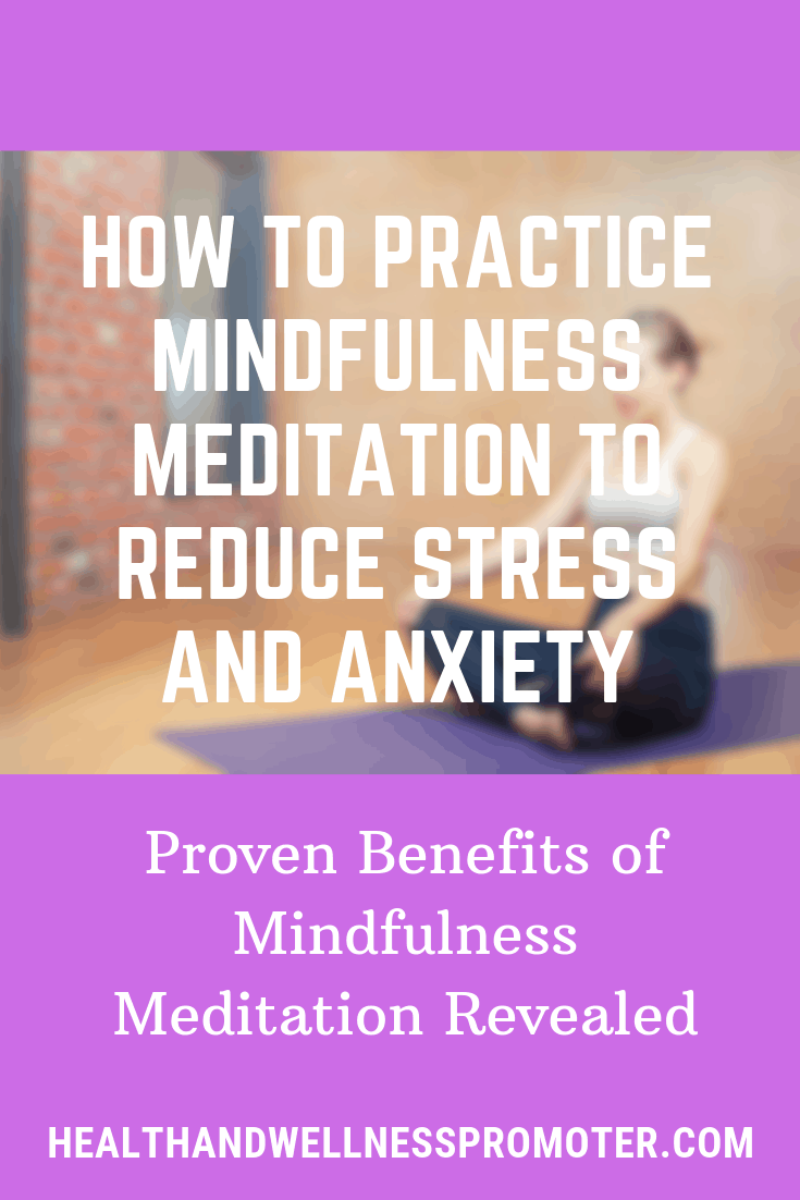 Here's How to Practice Mindfulness Meditation to Reduce Stress and Anxiety
