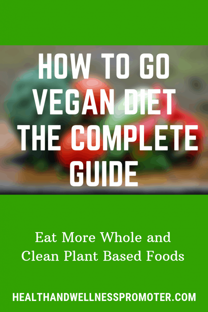 How to Go Vegan - The Complete Guide